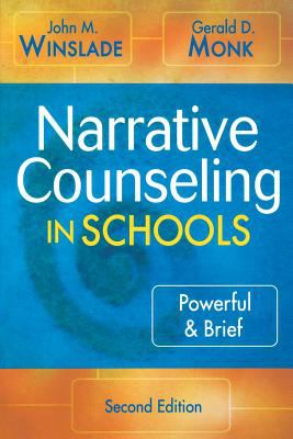 Narrative Counseling in Schools: Powerful & Brief 9781412926218