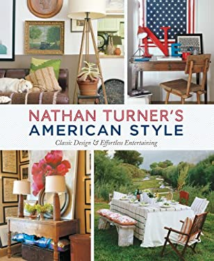 Nathan Turner's American Style: Classic Design and Effortless Entertaining 9781419704390