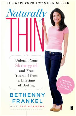 Naturally Thin: Unleash Your Skinnygirl and Free Yourself from a Lifetime of Dieting 9781416597988
