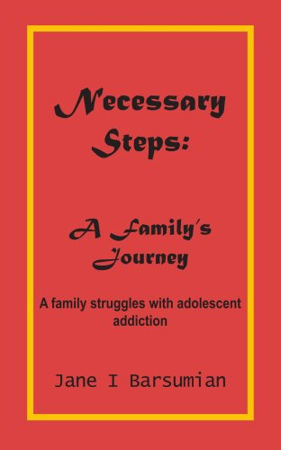 Necessary Steps: A Family's Journey: A Family Struggles with Adolescent Addiction 9781418420994