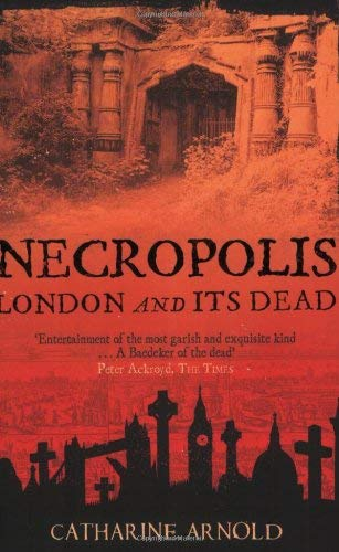 Necropolis: London and Its Dead 9781416502487