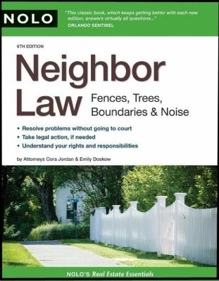 Neighbor Law: Fences, Trees, Boundaries & Noise 9781413307511