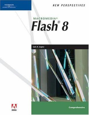 New Perspectives on Macromedia Flash 8, Comprehensive 9781418839215