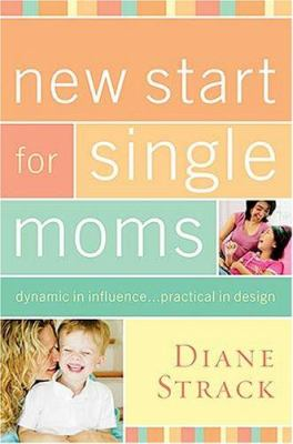 New Start for Single Moms Kit [With Printable Forms, Worksheets, Posters, Flyers CDROM and Facilitator Guide and Ten DVD Lessons 9781418528539