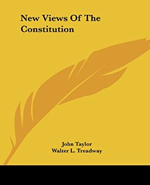New Views of the Constitution 9781419136955