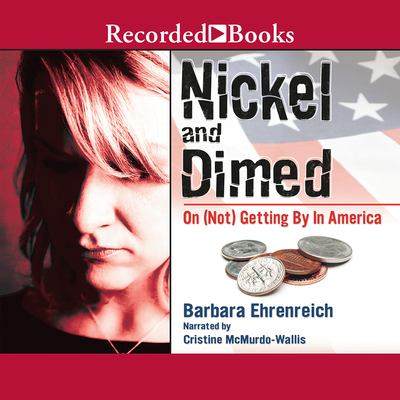 Nickel and Dimed: On (Not) Getting by in America 9781419305078