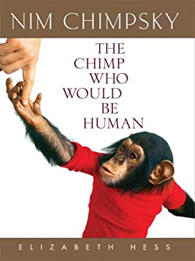 Nim Chimpsky: The Chimp Who Would Be Human 9781410406866