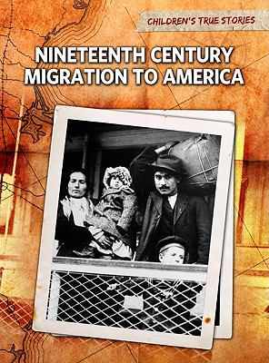 Nineteenth-Century Migration to America 9781410940803