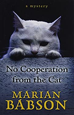No Cooperation from the Cat: A Mystery 9781410448521