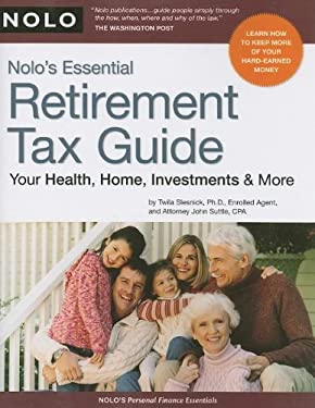 Nolo's Essential Retirement Tax Guide: Your Health, Home, Investments & More 9781413309126