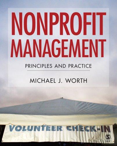 Nonprofit Management: Principles and Practice 9781412937788