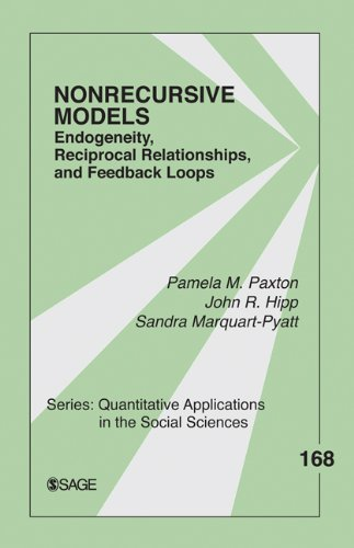 Nonrecursive Models: Endogeneity, Reciprocal Relationships, and Feedback Loops 9781412974448
