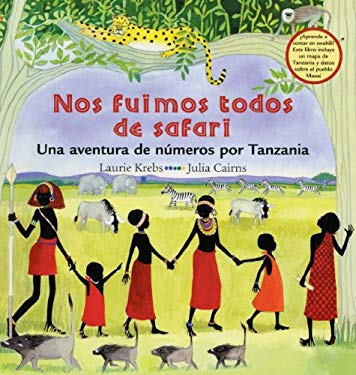 Nos Fuimos Todos de Safari: Un Aventura de Numeros Por Tanzania = We All Went on Safari 9781417745128