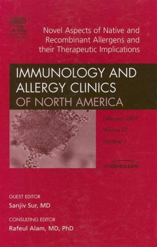 Novel Aspects of Native and Recombinant Allergens and Their Therapeutic Implications 9781416043256