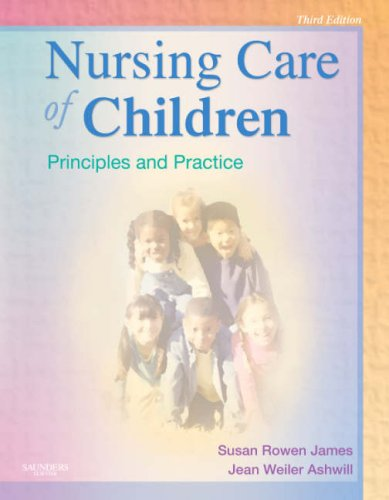 Nursing Care of Children: Principles and Practice 9781416030843