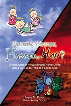 Nursing Homes, Heaven or Hell? 9781410772008