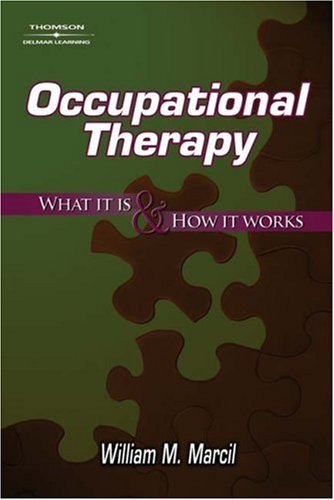 Occupational Therapy: What It Is & How It Works 9781418012854