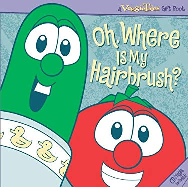 Oh, Where Is My Hairbrush? [With CD] 9781416533863