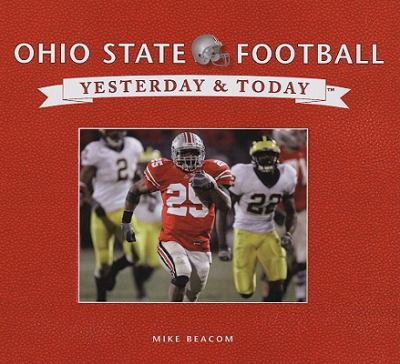 Ohio State Football: Yesterday & Today 9781412743945