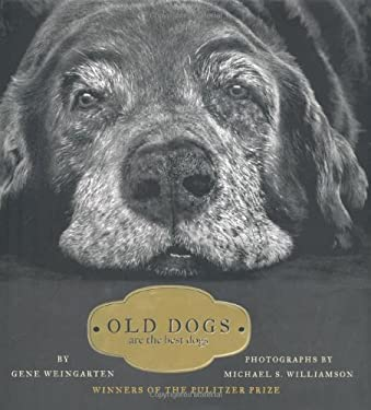 Old Dogs: Are the Best Dogs 9781416534990