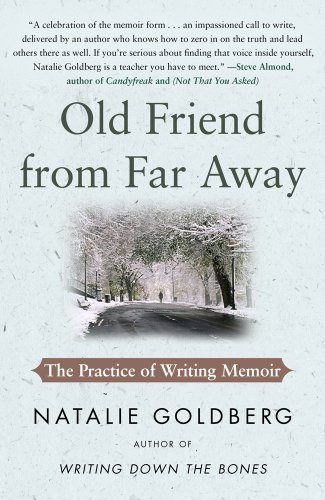 Old Friend from Far Away: The Practice of Writing Memoir 9781416535034