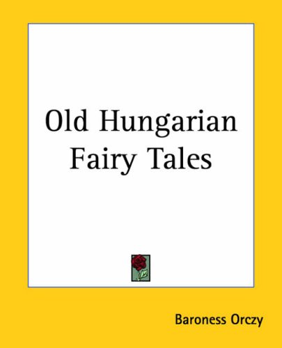 Old Hungarian Fairy Tales 9781419138041
