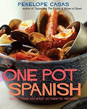 One Pot Spanish: More Than 80 Easy, Authentic Recipes 9781416205302