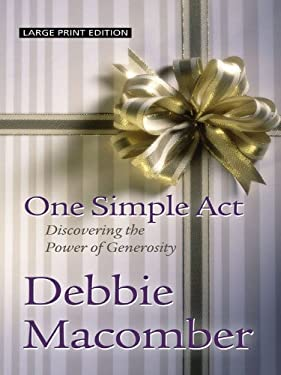 One Simple Act: Discovering the Power of Generosity 9781410424518