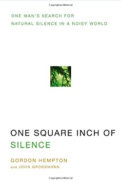One Square Inch of Silence: One Man's Search for Natural Silence in a Noisy World [With CD (Audio)] 9781416559085
