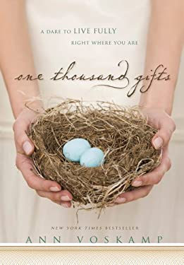 One Thousand Gifts: A Dare to Live Fully Right Where You Are 9781410449054