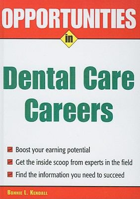 Opportunities in Dental Care Careers 9781417733941