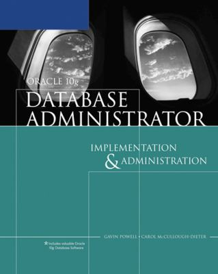 Oracle 10g Database Administrator: Implementation & Administration [With CDROM] 9781418836658