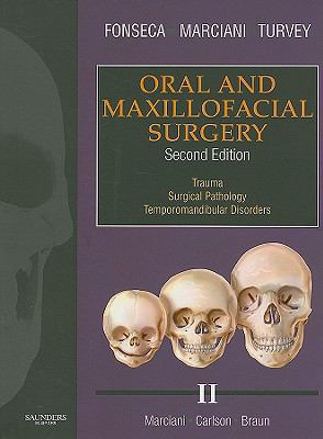 Oral and Maxillofacial Surgery, Volume II: Trauma, Surgical Pathology, Temporomandibular Disorders 9781416066552