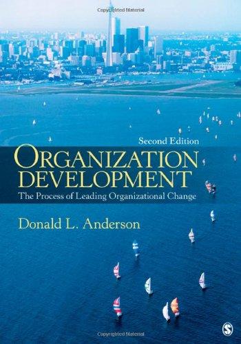 Organization Development: The Process of Leading Organizational Change 9781412987745