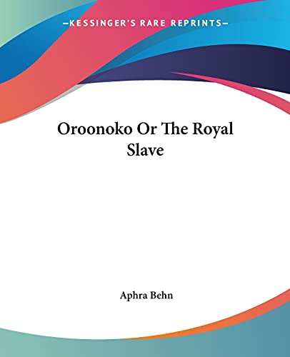 Oroonoko or the Royal Slave 9781419139314