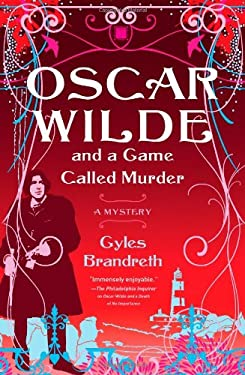 Oscar Wilde and a Game Called Murder: The Oscar Wilde Mysteries 9781416534846