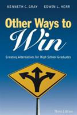 Other Ways to Win: Creating Alternatives for High School Graduates 9781412917810
