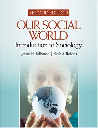 Our Social World: Introduction to Sociology 9781412968188