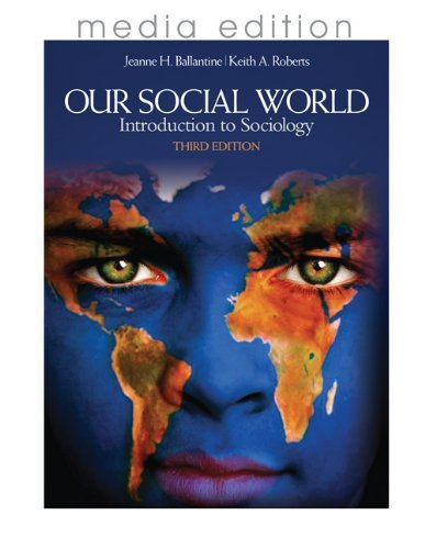 Our Social World, Media Edition: Introduction to Sociology 9781412992985