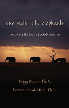 Our Walk with Elephants: Surviving the Death of Adult Children 9781413703214