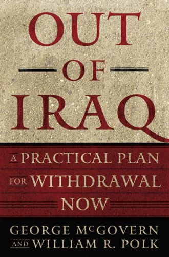 Out of Iraq: A Practical Plan for Withdrawal Now 9781416534563