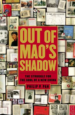 Out of Mao's Shadow: The Struggle for the Soul of a New China 9781416537052