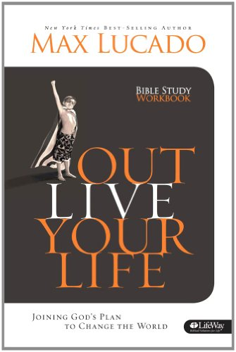 Outlive Your Life Bible Study Workbook: Joining God's Plan to Change the World 9781415868782