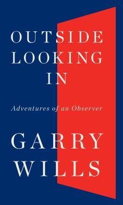 Outside Looking in: Adventures of an Observer 9781410434746