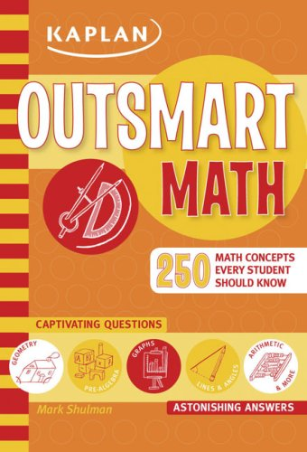 Outsmart Math: 250 Math Concepts Every Student Should Know 9781419552014