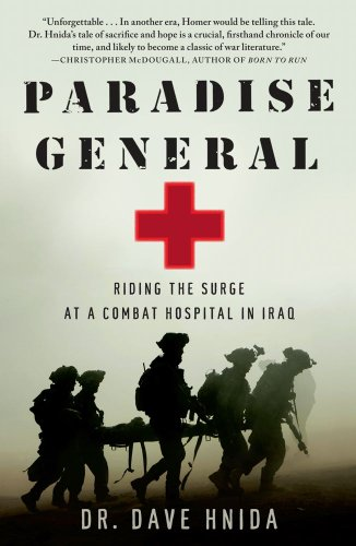Paradise General: Riding the Surge at a Combat Hospital in Iraq 9781416599586