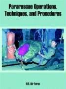 Pararescue Operations, Techniques, and Procedures 9781410222374