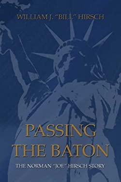 "Passing the Baton: The Norman ""Joe"" Hirsch Story"