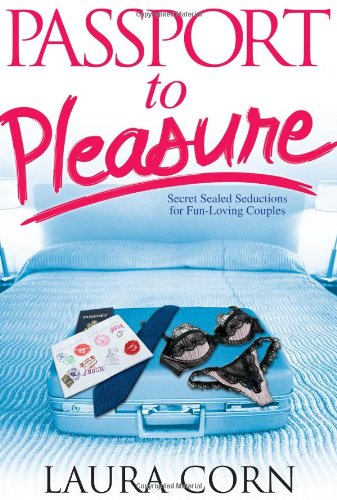Passport to Pleasure: The Hottest Sex from Around the World 9781416964049