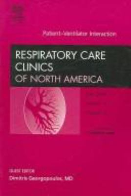 Patient-Ventilator Interaction, an Issue of Respiratory Care Clinics 9781416027201